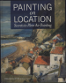 PAINTING ON LOCATION: SECRETS TO PLEIN AIR PAINTING