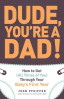 DUDE, YOU'RE A DAD! (BABY'S FIRST YEAR)