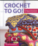 CROCHET TO GO!: 50 MIS-AND-MATCH MOTIFS FOR MODERN THROWS