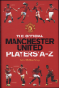 OFFICIAL MANCHESTER UNITED PLAYERS' A-Z, THE