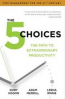 5 CHOICES, THE: THE PATH TO EXTRAORDINARY PRODUCTIVITY