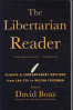 LIBERTARIAN READER, THE: CLASSIC & CONTEMPORARY WRITINGS FROM LAO-TZU TO MILTON FRIEDMAN