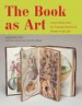 BOOK AS ART, THE: ARTISTS' BOOKS FROM THE NATIONAL MUSEUM OF WOMEN IN THE ARTS