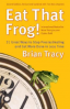 EAT THAT FROG! (2ND ED.): 21 GREAT WAYS TO STOP PROCRASTINATING AND GET MORE DONE IN LESS TIME