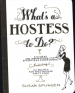 WHAT'S A HOSTESS TO DO?: 339 IDEAS AND INSPIRATIONS FOR ENTERTAINING