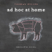 AD HOC AT HOME FAMILY STYLE RECIPES