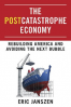 POST CATASTROPHE ECONOMY, THE: REBUILDING AFTER THE GREAT COLLAPSE OF 2008