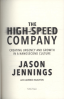HIGH-SPEED COMPANY, THE: CREATING URGENCY AND GROWTH IN A NANOSECOND CULTURE