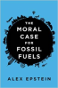 MORAL CASE FOR FOSSIL FUELS, THE