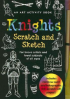 KNIGHTS SCRATCH AND SKETCH