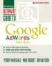 ULTIMATE GUIDE TO GOOGLE ADWORDS: HOW TO ACCESS 100 MILLION PEOPLE IN 10 MINUTES (4/ED)
