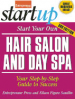 START YOUR OWN HAIR SALON AND DAY SPA: YOUR STEP-BY-STEP GUIDE TO SUCCESS (3/ED)
