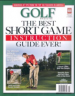GOLF MAGAZINE: THE BEST SHORT GAME INSTRUCTION BOOK EVER!: THE ULTIMATE GUIDE TO SAVING STROKES AND GETTING UP AND DOWN