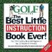 GOLF MAGAZINE: THE BEST LITTLE INSTRUCTION BOOK EVER!