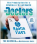 DOCTORS' 5-MINUTE HEALTH FIXES, THE: THE PRESCRIPTION FOR A LIFETIME OF GREAT HEALTH