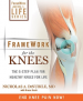 FRAME WORK FOR THE KNEES: THE 6-STEP PLAN FOR HEALTHY KNEES FOR LIFE