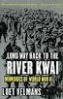 LONG WAY BACK TO THE RIVER KWAI: A HARRAWING TURE STORY OF SURVIVAL IN WORLD WAR II