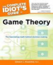 COMPLETE IDIOT'S GUIDE TO GAME THEORY, THE