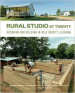 RURAL STUDIO AT TWENTY: DESIGNING AND BUILDING IN HALE COUNTRY, ALABAMA