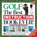 GOLF THE BEST INSTRUCTION BOOK EVER ! (EXPANDED EDITION)
