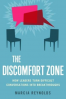 DISCOMFORT ZONE, THE: HOW LEADERS TURN DIFFICULT CONVERSATIONS INTO BREAKTHROUGHS