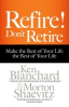 REFIRE! DON'T RETIRE MAKE THE REST OF YOUR LIFE THE BEST OF YOUR LIFE