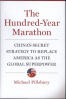 HUNDRED-YEAR MARATHON, THE: CHINA'S SECRET STRATEGY TO REPLACE AMERICA AS THE GLOBAL SUPERPOWER
