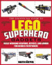 UNOFFICIAL GUIDE TO LEGO SUPERHERO GADGETS, THE