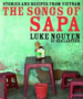 SONGS OF SAPA, THE: STORIES AND RECIPES FROM VIETNAM