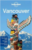 LONELY PLANET: VANCOUVER (6TH ED.)