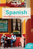 LONELY PLANET PHRASEBOOK & DICTIONARY: SPANISH (6TH ED.)