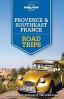 LONELY PLANET: PROVENCE & SOUTHEAST FRANCE ROAD TRIPS (1ST ED.)