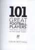 101 GREAT FOOTBALL PLAYERS