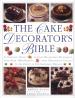 CAKE DECORATOR' S BIBLE, THE