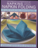 COMPLETE ILLUSTRATED BOOK OF NAPKINS AND NAPKIN FOLDING