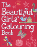 BEAUTIFUL GIRLS' COLOURING BOOK, THE