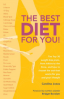 BEST DIET FOR YOU!, THE: THE TOP 30 WEIGHT-LOSS PLANS FROM ATKINS TO THE ZO