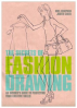 SECRETS OF FASHION DRAWING, THE
