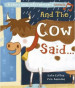 AND THE COW SAID