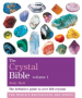 CRYSTAL BIBLE, THE (VOL. 1): THE DEFINITIVE GUIDE TO OVER 200 CRYSTALS