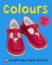 BRIGHT BABY TOUCH AND FEEL: COLOURS