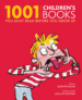 1001 CHILDREN'S BOOKS: YOU MUST READ BEFORE YOU GROW UP