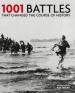 1001 BATTLES: THAT CHANGED THE COURSE OF HISTORY