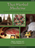 THAI HERBAL MEDICINE: TRADITIONAL RECIPES FOR HEALTH AND HARMONY (2ND REV ED)
