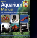 AQUARIUM MANUAL: THE COMPLETE STEP-BY-STEP GUIDE