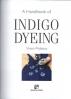 HANDBOOK OF INDIGO DYEING, A