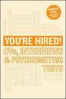 YOU ' RE HIRED : CVS, INTERVIEWS AND PSYCHOMETRIC TESTS