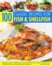 100 CLASSIC RECIPES FOR FISH & SHELL