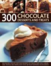 300 CHOCOLATE DESSERTS & TREATS