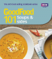 GOOD FOOD: 101 SOUPS AND SIDES